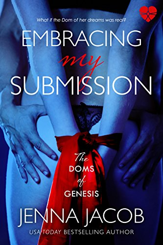 So hot your kindle might smoke! Embracing My Submission (The Doms Of Genesis Book 1) by Jenna Jacob. Julianna is dreaming of the right Dom, but she just might find love too.