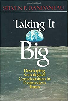 Taking It Big: Developing Sociological Consciousness in Postmodern Times