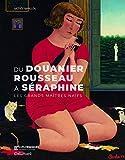 Du Douanier Rousseau à Séraphine : Les grands maîtres Naïfs