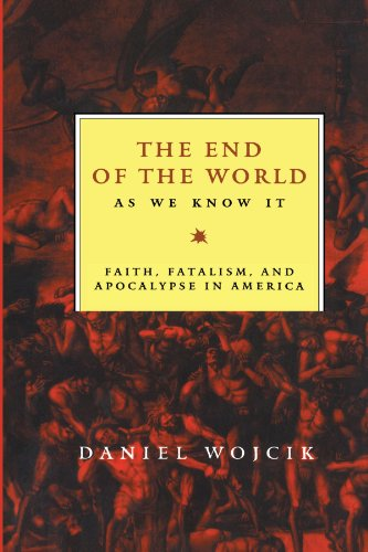 The End of the World As We Know It: Faith, Fatalism, and Apocalypse in America
