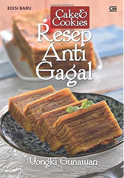Cake & Cookies Resep Anti Gagal (Indonesian Edition): Gunawan