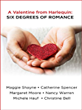 A Valentine from Harlequin: Six Degrees of Romance: Pulse Point\Charlotte's Angel\The Duke's Dilemma\Dead Man's Woman\Night of the Living Wed\Bold as Brass