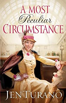 A Most Peculiar Circumstance (Ladies of Distinction Book #2) by [Turano, Jen]