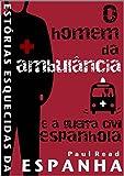 Estórias Esquecidas Da Espanha (Portuguese Edition)