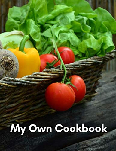 My Own Cookbook: Cooking Journal for your Favourite Kitchen Dishes; 110 Pages ()