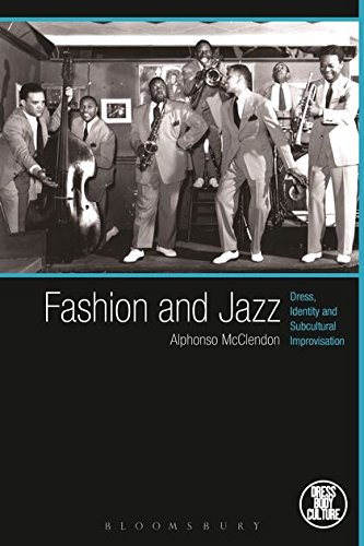 Search : Fashion and Jazz: Dress, Identity and Subcultural Improvisation (Dress, Body, Culture)