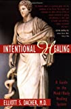 Intentional Healing, Elliott S. Dacher, 1569248311