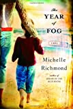 The Year of Fog, Michelle Richmond, 0385340117