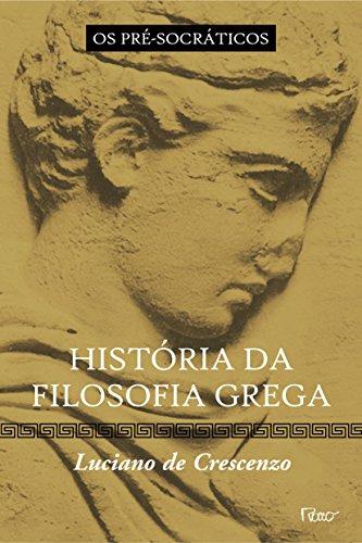 História da Filosofia Grega os Pré-Socráticos