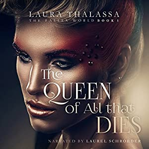 The Queen of All That Dies Audiobook