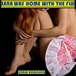 Lena Was Home With The Flu: Hardcore Anal Virgin Erotica | Sonia Robinson