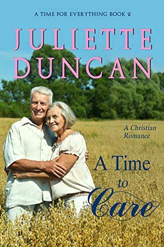 A Time to Care: A Christian Romance (A Time for Everything Book 2)