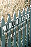 No Room on the Fence, Merle D. Schramm, 1462728197