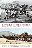 Fevered Measures, John Mckiernan-Gonzalez and John Mckiernan-González, 0822352761