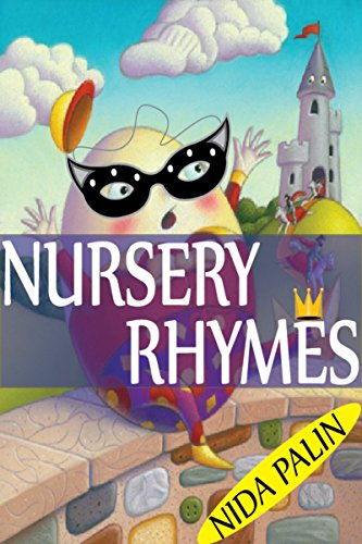 Famous Nursery Rhymes (Nursery Rhymes: Famous, Meaningful & Beautiful To Sing Nursery Rhymes For Kids.)