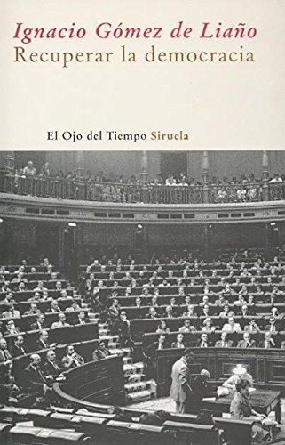 Recuperar la democracia (El Ojo del Tiempo, Band 34)