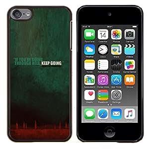 Jordan Colourful Shop - Going Though Hell Keep Going Quote Inspiration For Apple iPod Touch 6 6th Generation Personalizado negro cubierta de la caja de pl????stico