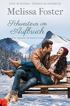 Schwestern im Aufbruch (Die Snow-Schwestern 1) (German Edition) by [Foster, Melissa]