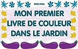 Mon premier livre de couleur dans le jardin: Apprentissage précoce, Livre de bébé (French Edition)