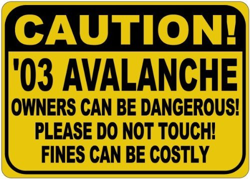 Personalized Parking Signs 2003 03 CHEVY AVALANCHE Owners Can Be Dangerous Aluminum Caution Sign - 12 x 16 - Deer John Metal Tractor