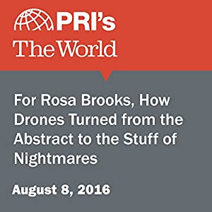 For Rosa Brooks, How Drones Turned from the Abstract to the Stuff of Nightmares
