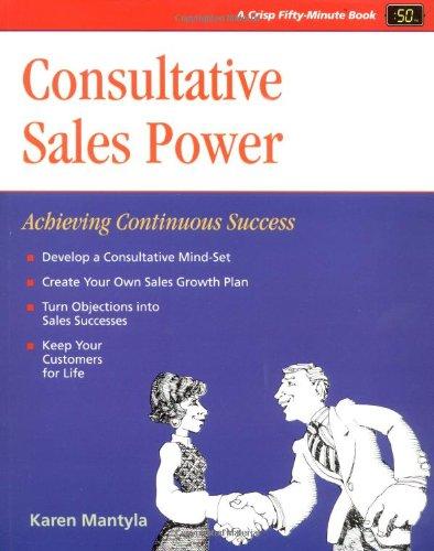 Crisp: Consultative Sales Power: Achieving Continuous Success (Fifty-Minute Series)