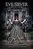 Dark Desires (Dark Gothic Book 1)