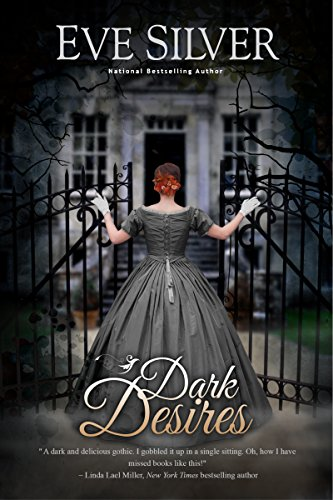 Dark Desires (Dark Gothic Book 1) by [Silver, Eve]