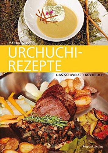 urchuchi-rezepte-das-schweizer-kochbuch