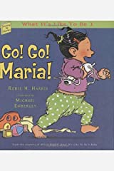 Go! Go! Maria!: What It's Like To Be 1 (Growing Up Stories) Hardcover