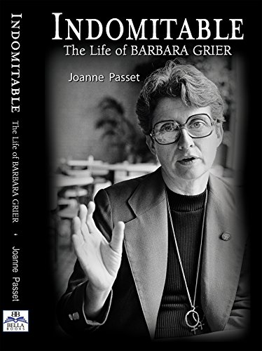 Indomitable: The Life of Barbara Grier by [Passet, Joanne]