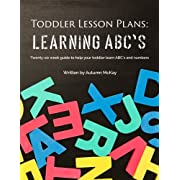 Toddler Lesson Plans: Learning ABC's: Twenty-six week guide to help your toddler learn ABC's and numbers(paperback-black and white)
