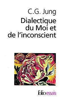 Dialectique du moi et de l'inconscient par Jung