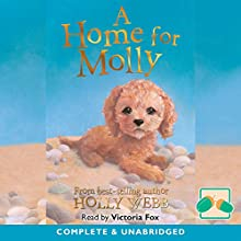 A Home for Molly Audiobook by Holly Webb Narrated by Victoria Fox