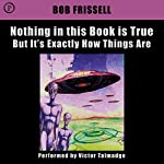 Nothing in this Book Is True, But It's Exactly How Things Are | Bob Frissell