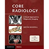 Core Radiology (A Visual Approach to Diagnostic Imaging)