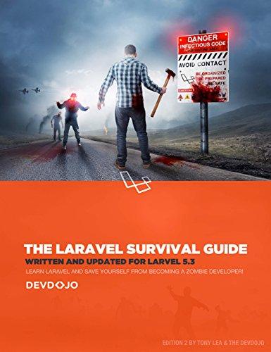 The Laravel Survival Guide: Written & Updated for Laravel 5.3