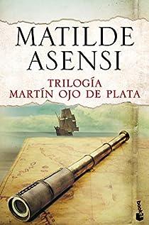 Trilogía Martín Ojo de Plata par Asensi