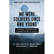 We Were Soldiers Once . . . and Young: Ia Drang—The Battle That Changed the War in Vietnam