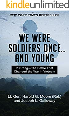 We Were Soldiers Once ... and Young: Ia Drang—The Battle That Changed the War in Vietnam