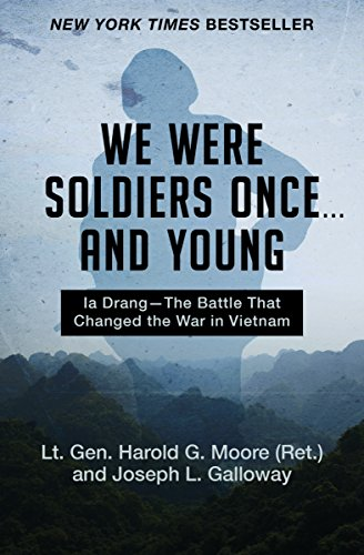 We Were Soldiers Once . . . and Young: Ia Drang—The Battle