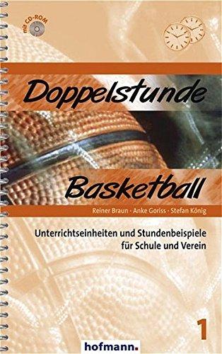 Doppelstunde Basketball: Unterrichtseinheiten und Stundenbeispiele für Schule und Verein (Doppelstunde Sport) Spiralbindung – 1. September 2004 Reiner Braun Anke Goriss Stefan König 3778005111