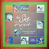 The She Project : How she inspired a Community, Lauren S. Ohlgren, 1934367494