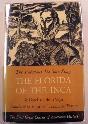 the-florida-of-the-inca-a-history-of-adelantado-hernando-de-soto-governor-and-captain-general-of-the-kingdom-of-florida-and-of-other-heroic-spanish-and-indian-cavaliers
