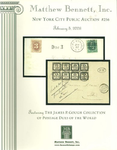 New York City Public Auction #256 featuring The James P. Gough Collection of Postage Dues of the World
