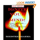 IGNITE YOUR MIND! Self help (Inspire your life...Motivate yourself...Generate your inner power!): self help & self help books, motivational self help books, self esteem books, motivational self help