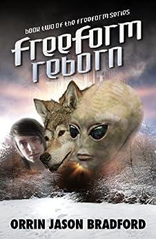 FreeForm Reborn (FreeForm Series Book 2) by [Bradford, Orrin Jason]