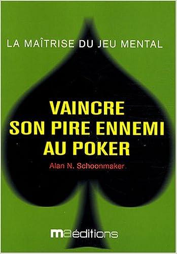 Lire un Vaincre son pire ennemi au poker pdf