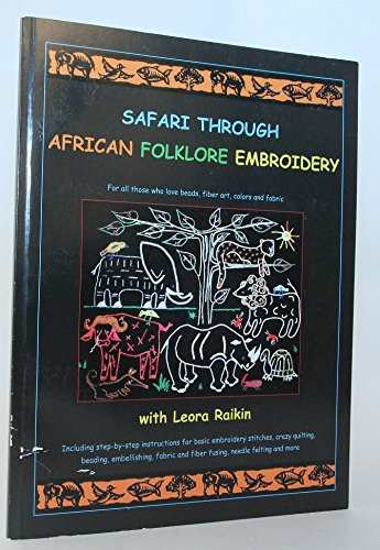 Safari Through African Embroidery: For All Those Who Love Beads, Fiber Art, Colors, and (Safari Stitch)