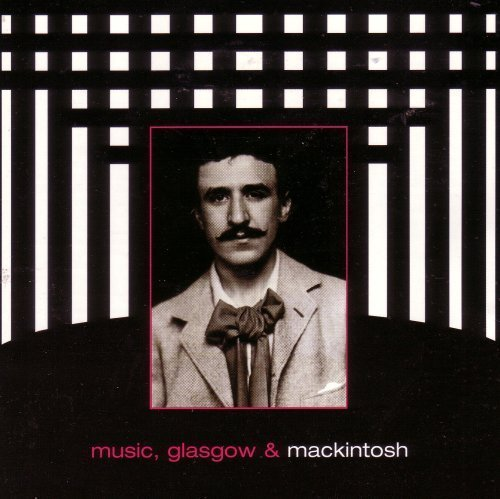 Music, Glasgow & Mackintosh (UK Import) By Charles Rennie Mackintosh ()
